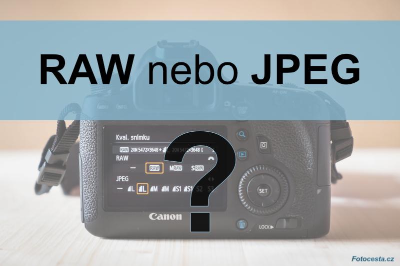 RAW nebo JPEG?