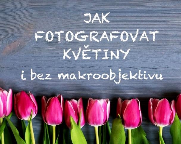 Ebook Jak fotografovat květiny i bez makroobjektivu.