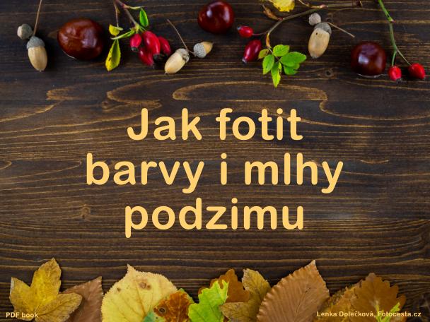 Ebook Jak fotit barvy i mlhy podzimu.